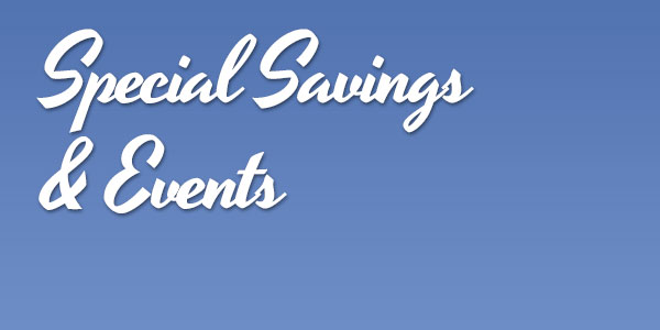 Special Savings & Events
