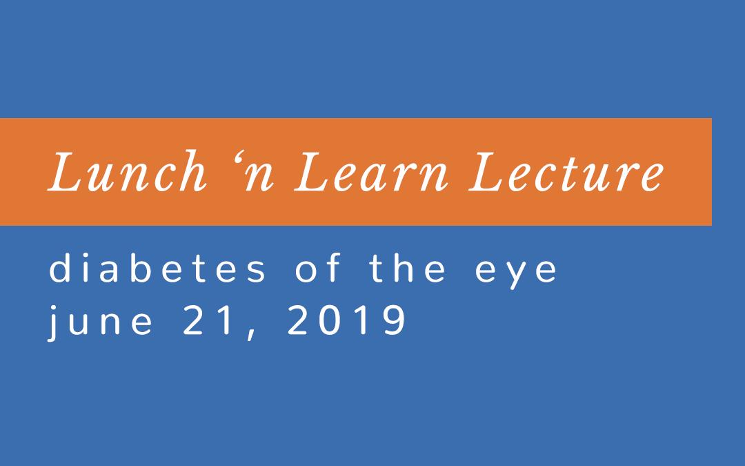 Lunch 'n Learn: Diabetes in the Eye