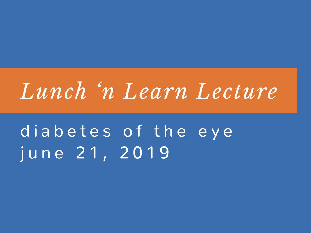 Lunch 'n Learn: Diabetes in the Eye